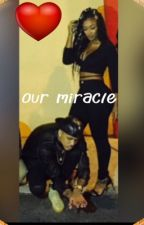 Our Miracle by KristenHarris7