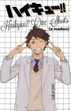 haikyuu!!: one shots (xreader's) by hakuryuus