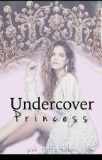 Undercover Princess || Band 1 [Rewritten] by pink_fluffy_Einhorn