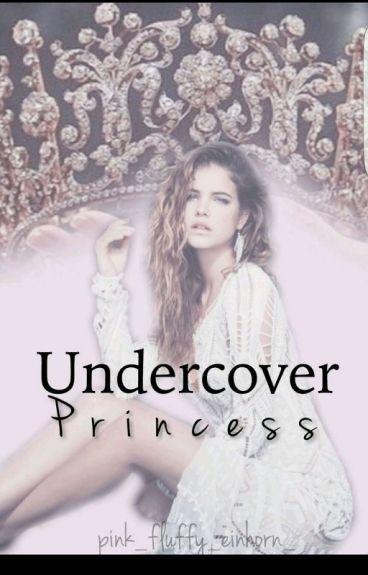 Undercover Princess    Band 1 *wird überarbeitet*