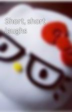 Short, short laughs by LunaMoonstone