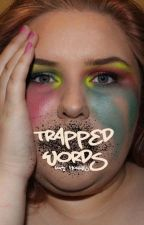 Trapped Words (Poems) by apalershadeofwhite