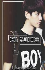 EL AUDIO - ChanBaek/BaekYeol OneShot by HikariParkKim