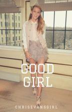 Good Girl by ChrisEvansGirl