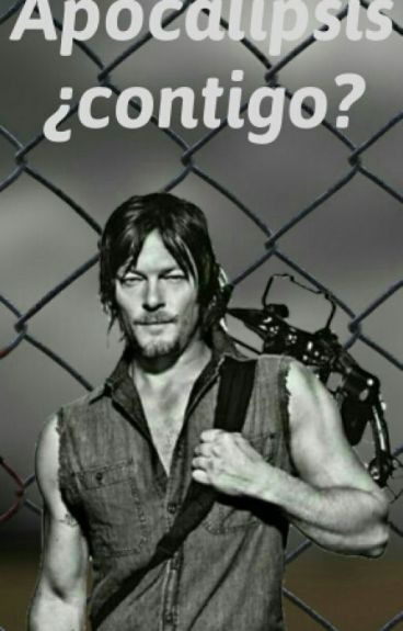 apocalipsis contigo? (Daryl y tu) Terminada