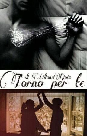 Torno per Te (#Wattys2016) by LilianaGioia