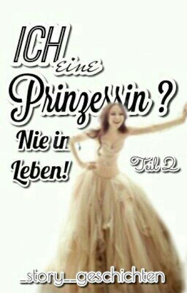 Ich eine Prinzessin? - Nie im Leben Teil 2