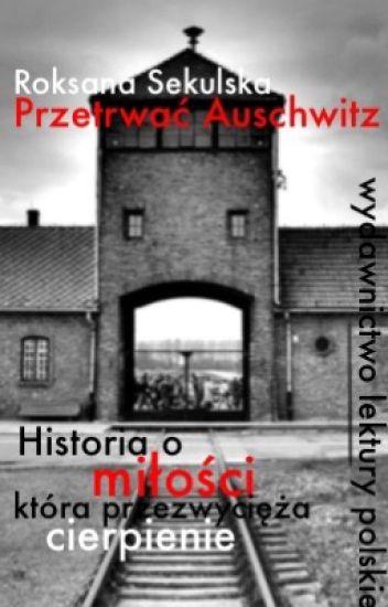 Przetrwać Auschwitz