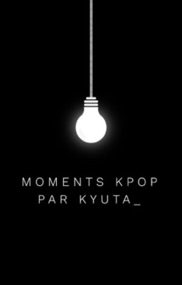 Moments kpop