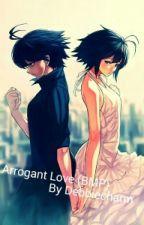 Arrogant Love by Debbiecharm