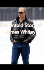 The Untold Story of James Whitey by Johnny_Depp52