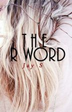 The R Word by Pentatonix