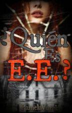 ¿Quién es E E? by Panivaba