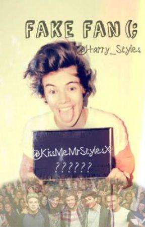 Fake Fan ~ ( Harry Styles Love Story ) by GottaBeYou
