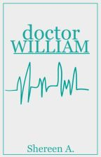 Doctor William. [soon] by LeCherr