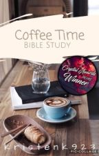 Coffee Time Bible Study ||Crystal Award Winner|| @CoffeeTimeBible by kristenk923