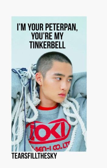 You're My Peter Pan And I'm Your Tinker Bell (D.O Ambw)