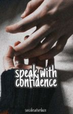 speak with confidence - narry  by suicidesaturdaze