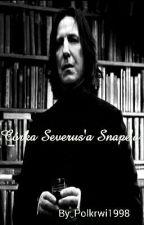 Córka Severus'a Snape'a || S.S. H.P. ✔ by Polkrwi1998