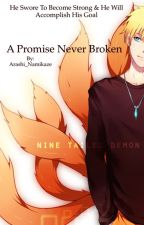 A Promise Never Broken by Arashi_Namikaze