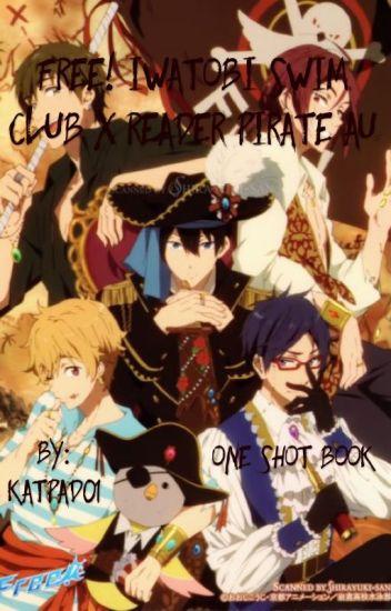 Free! Iwatobi Swim Club X Reader Pirate AU One Shots