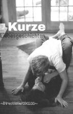 Kurze Liebesgeschichten♡♡♡ by Directioner090100
