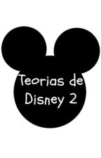 Teorías de Disney 2 by _CrewpyChick_