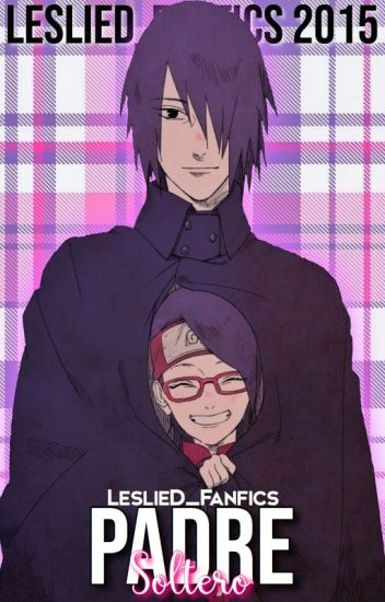 Padre Soltero (Sasuke y Tu)