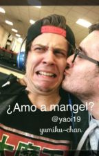 ¿Amo a mangel?  Lemon by yaoi19