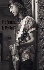 Vic Fuentes Is My Dad? by Tiger_Ghost