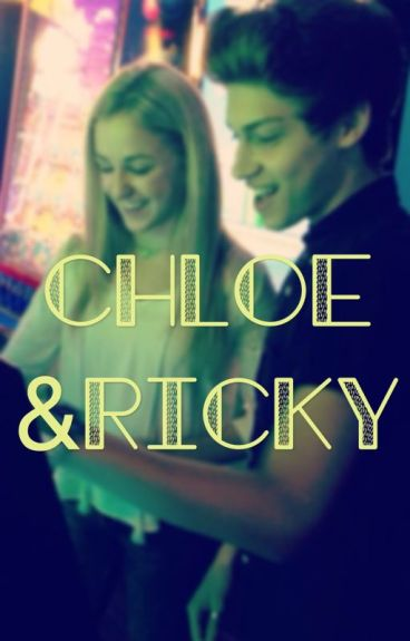 Chloe and Ricky Fanfic