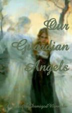 Our Guardian Angels by WizardDemigodWannabe