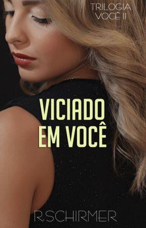 Série Você II: Viciado Em Você by RobertaS_Souza