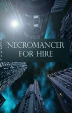 Necromancer For Hire- Arc 2 by FancySnake