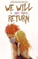 We Will Return || Nalu by oOSalamanderOo