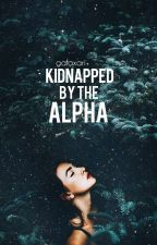 Kidnapped By The Alpha  by Galaxari