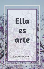 Ella es arte by ignoreveradietz