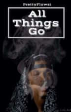 All things Go|On Hold| by PrettyFlaws2