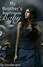 My Brothers Bestfriends Baby (tpb book 3) by margotxjaredleto