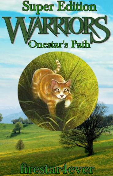 Onestar's Path -Under Revision by firestar4ever