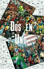Dos en Uno. (Marvel y Dc) by ChesireKyo