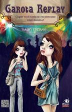 Garota Replay (Tammy Luciano) - Editora Novo Conceito by TammyLuciano