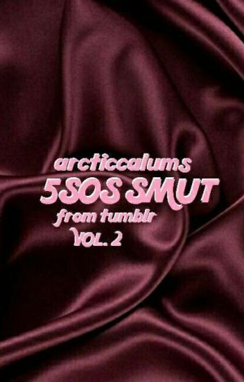 5SOS Smut (from Tumblr) vol. 2