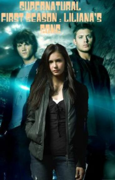 Supernatural [First season fanfic]: Lilianas Song by Anne_Rose15