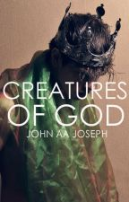 Creatures of God by JohnAAJoseph