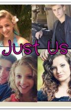 Just Us (Dancemoms Fan Fic) by Aaronxxmagcon