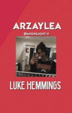 Arzaylea // L.H  // #Wattys2016 by tahishemmings