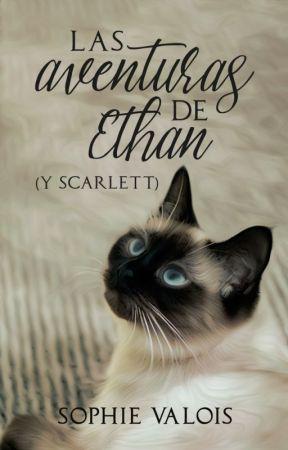 Las aventuras de Ethan (y Scarlett) by Sofiaamarillito