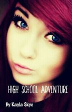 High School Adventure by BeautifulDreamer05
