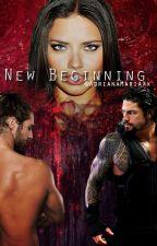 New  Beginning -   WWE The Shield Love Story   by AdrianaMariaXx